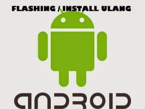 Mode flasing instal ulang
