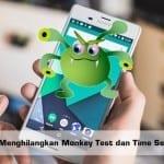 Cara Mudah dan Cepat Menghapus Monkey Test dan Time di Android