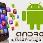 Kumpulan Aplikasi Penting Android Terbaru