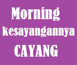 Ucapan selamat pagi buat kesayangan