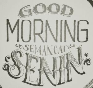 ucapan selamat pagi semangat senin