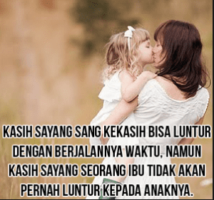 Kata kata bijak kasih sayang seorang ibu kepada anaknya