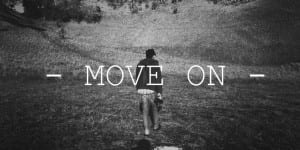 Kata move on putus cinta