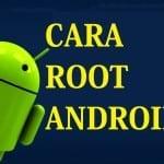 Tutorial Root Untuk Semua OS Android