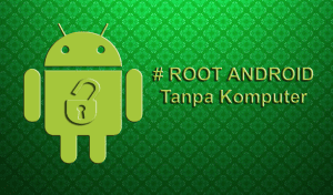 cara-root-android-tanpa-pc
