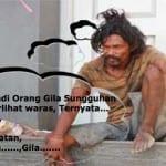 Kumpulan Meme Orang Gila Paling Gokil, Hati-hati Ikut Gila