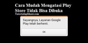 cara-mengatasi-google-playstore-tidak-bisa-dibuka