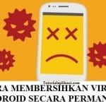 Cara Jitu Menghilangkan Virus Android Secara Permanen