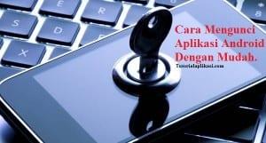 cara-mengunci-aplikasi-android