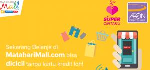 Cara Bayar Cicilan belanja online tanpa kartu Kredit mataharimall